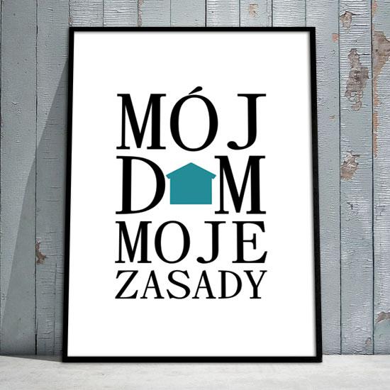 Plakat Mój Dom Moje Zasady