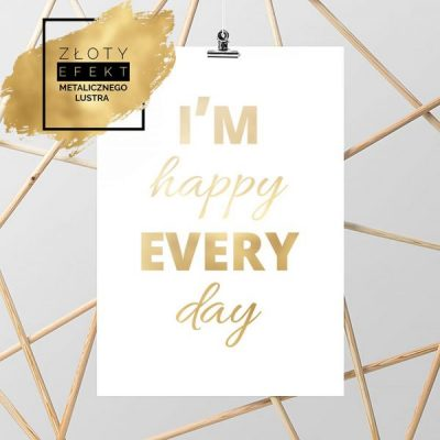 Plakat złoty I'm happy every day