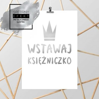 Plakat srebrny wstawaj księżniczko