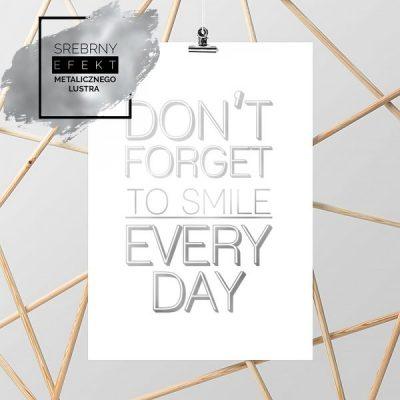 Plakat srebrny don't forget to smile