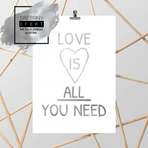 Plakat srebrny love is all you need