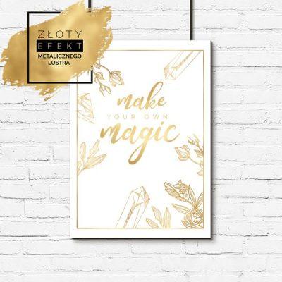 Plakat złoty make your own magic
