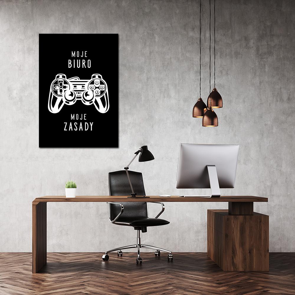 Plakat Z Maksymą Moje Biuro Moje Zasady