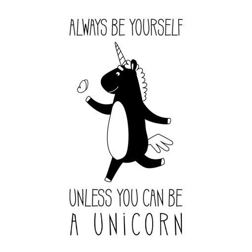 Naklejka ścienna Always be yourself unless you can be a unicorn