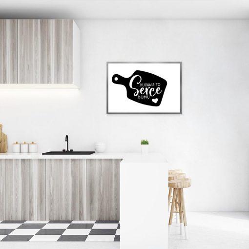 plakat z napisem Kuchnia to serce domu na ścianę