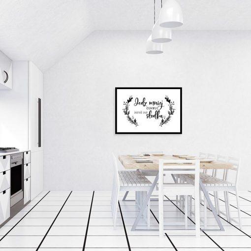 plakat z gałązką i napisem Jedz mniej cukru jesteś już słodka do kuchni