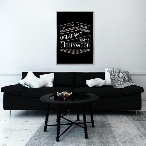 plakat W tym domu oglądamy filmy z Hollywood
