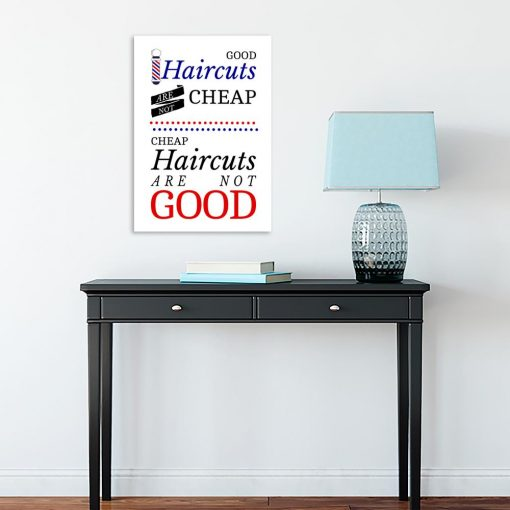plakat Good haircuts are not cheap, cheap haircuts are not good