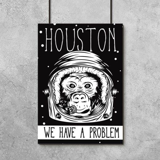 plakat z napisem Houston we have a problem