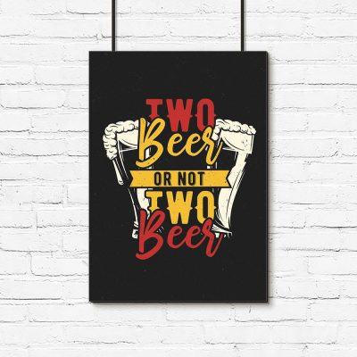 plakat piwa i napis Two beer or not two beer