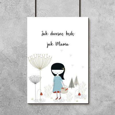 """plakat z napisem """"Jak dorosnę będę jak mama"""""""