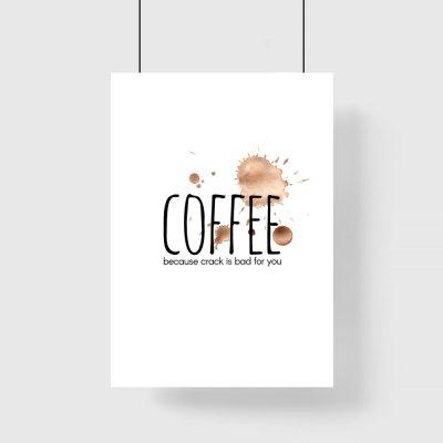 dekoracja brązowa z kawą i napisem coffee because crack is bad for you