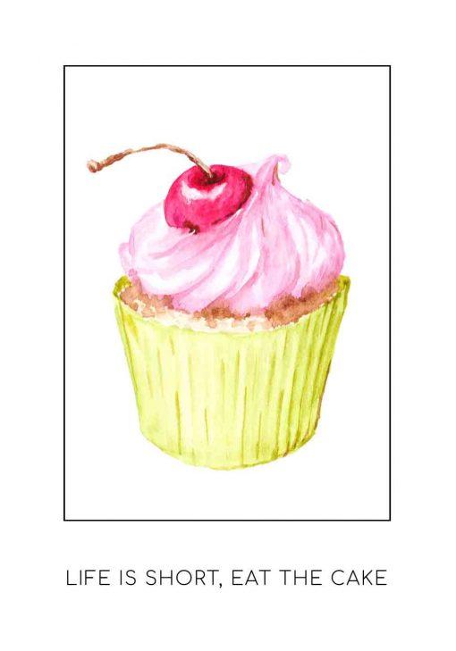 plakat ze śmiesznym napisem Life is short, eat the cake