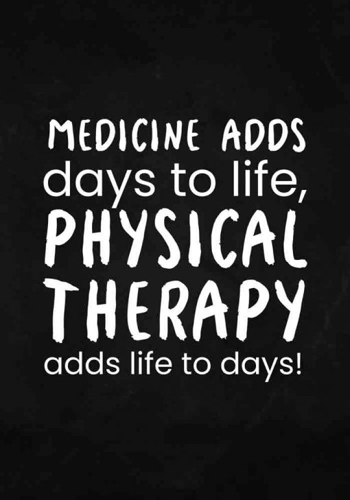 Plakat z napisem - Physical therapy adds life to days