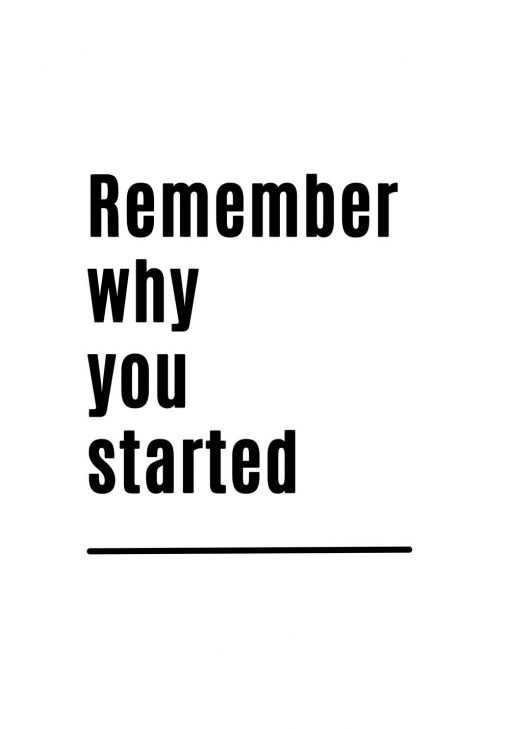 Plakat: remember why you started- maksyma