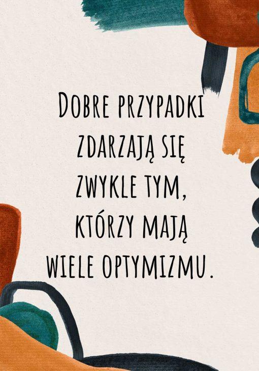 Nowoczesny plakat z sentencją dla optymistów