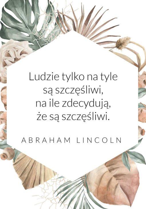 Plakat ze słowami A. Lincolna o szczęściu
