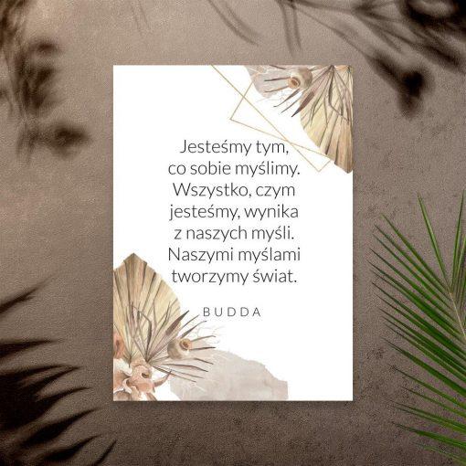 Plakat ze słowami Buddy: jesteśmy tym co sobie myślimy. Wszystko czym jesteśmy, wynika z naszych myśli. Naszymi myślami tworzymy świat.