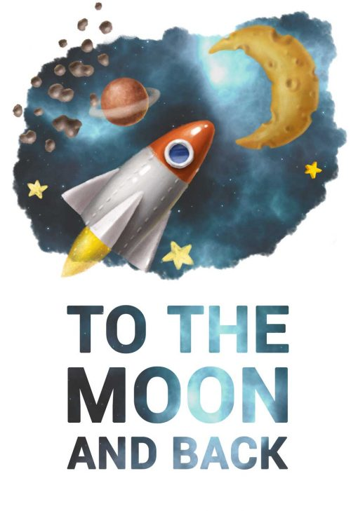 Plakat ze statkiem kosmicznym i napisem to the moon and back